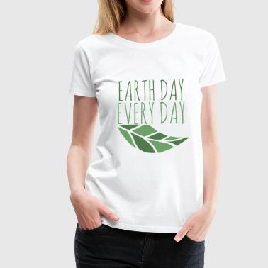 Earth Day Earth Day  - Women's Premium T-Shirt
