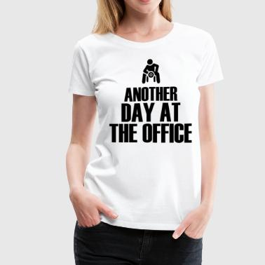 Another Day At The Office Women S Premium T Shirt