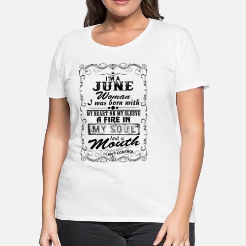 4d7dbb522d9 I m A June Woman Women s Premium T-Shirt