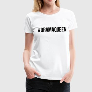 drama queen - Women's Premium T-Shirt