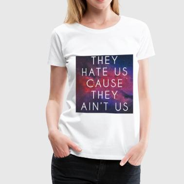 They Hate Us Hate Us Ain't Us (Purple) - Women's Premium T-Shirt