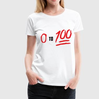 0 to 100 - Women's Premium T-Shirt