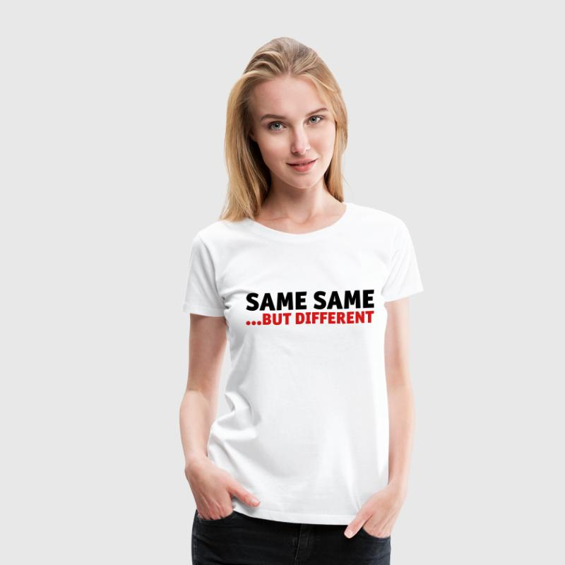 Same Same, But Different - Women's Premium T-Shirt