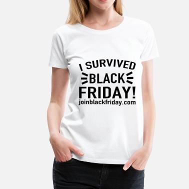 I Survived Black Friday join1.png - Women's Premium T-Shirt