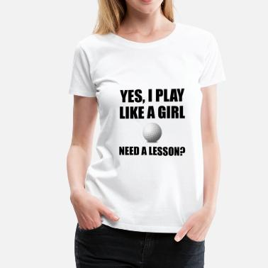 I Like Girls Golf Like A Girl Golf - Women's Premium T-Shirt