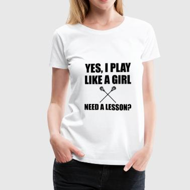 Like A Girl Lacrosse - Women's Premium T-Shirt