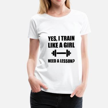 Train Like A Girl Like A Girl Train - Women's Premium T-Shirt