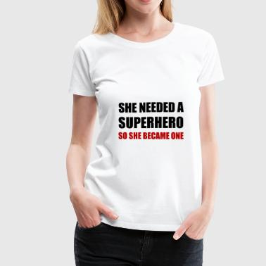 She Needed Superhero Beca - Women's Premium T-Shirt