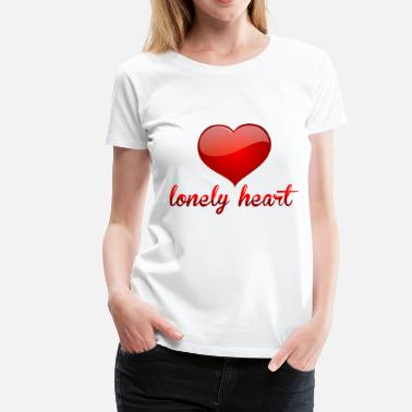 Lonely Heart Lonely-heart - Women's Premium T-Shirt