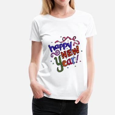 Happy Happy New Year - Women's Premium T-Shirt