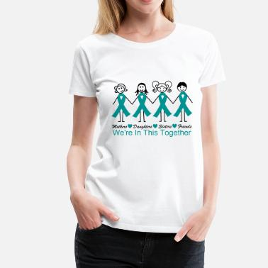 Ovarian Cancer Awareness We're In This Together - Women's Premium T-Shirt