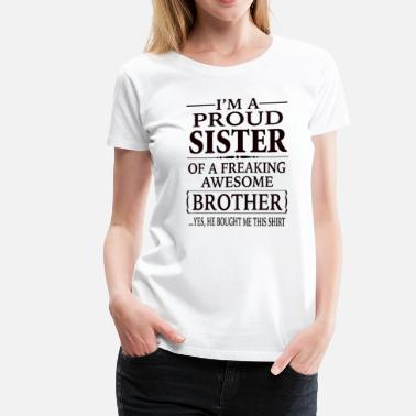 Sisters I'm A Proud Sister Of A Freaking Awesome Brother - Women's Premium T-Shirt