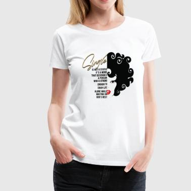 Happy Single Single - Women's Premium T-Shirt