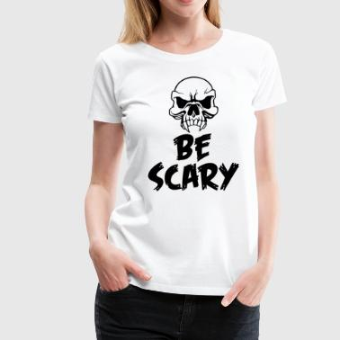 Black Death Funny Scary Halloween 2018 - Be Scary - Women's Premium T-Shirt