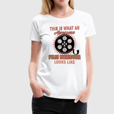 Actress Director - This Is What An Awesome Film Director - Women's Premium T-Shirt