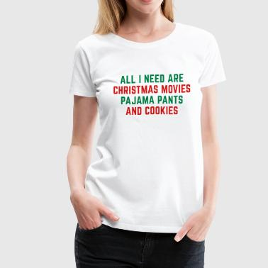 Christmas Movies Funny Quote - Women's Premium T-Shirt