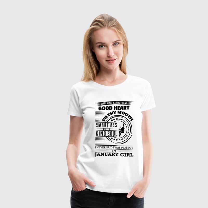 I Never Said I was Perfect I'm January Girl - Women's Premium T-Shirt