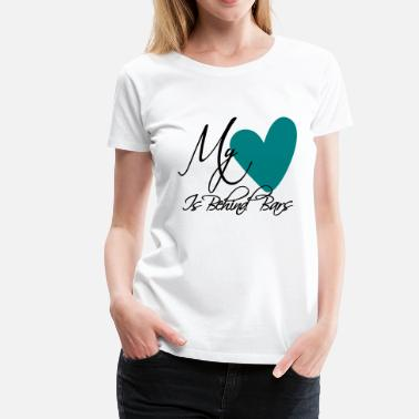 Prisonwivesapparel My Heart Is Behind Bars - Women's Premium T-Shirt