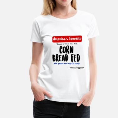Black People Corn Bread Fed - Women's Premium T-Shirt