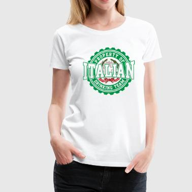 Property of Italian Drinking Team - Women's Premium T-Shirt