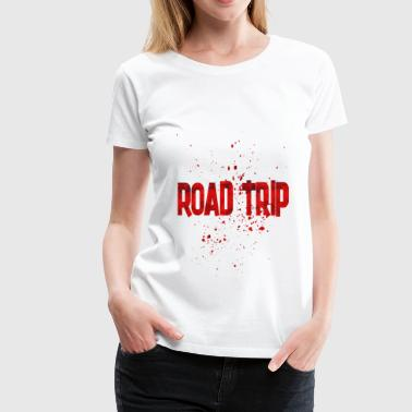 Road Trip Funny ROAD TRIP 2 - Women's Premium T-Shirt