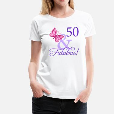 50th Birthday Fabulous 50th Birthday - Women's Premium T-Shirt