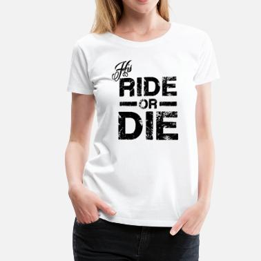 Prisonwivesapparel His Ride Or Die Black - Women's Premium T-Shirt