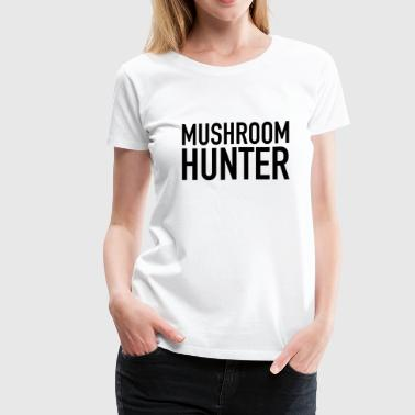Mushroom Hunter - Women's Premium T-Shirt