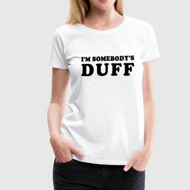 IM SOMEBODYS DUFF - Women's Premium T-Shirt