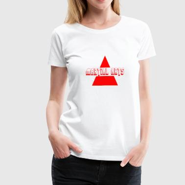 Martial Arts Say Martial Arts triangle - Women's Premium T-Shirt