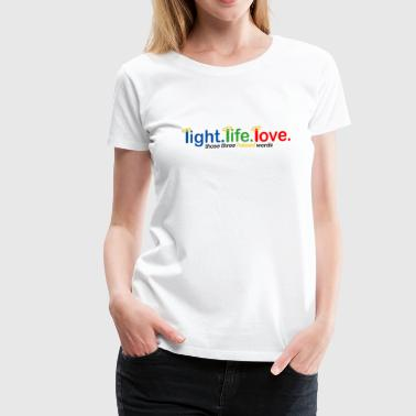 Three Words Light, Life, Love … those three haloed words - Women's Premium T-Shirt