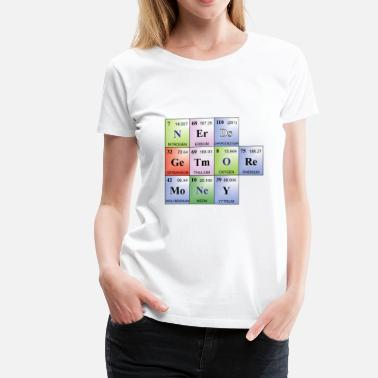 Money Nerd nerds get more money, written with elements - Women's Premium T-Shirt