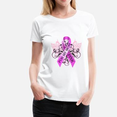 I Wear Pink For My Mom- Breast Cancer Breast Cancer I Wear Pink for my Mom - Women's Premium T-Shirt