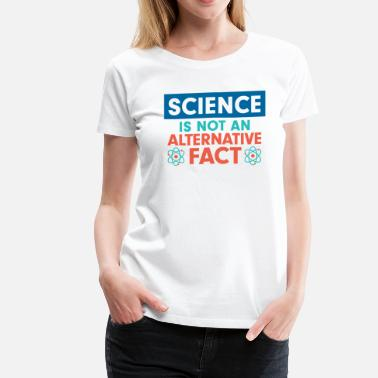 Silence Science Is a Fact - Women's Premium T-Shirt