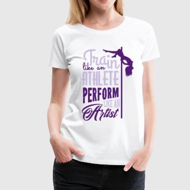 Pole dance: train like an athlete - Women's Premium T-Shirt
