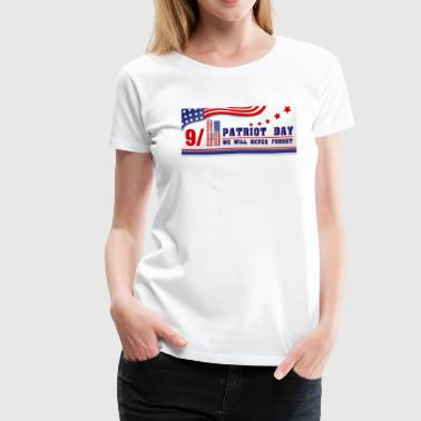 Patriot Day Never Forget - Women's Premium T-Shirt
