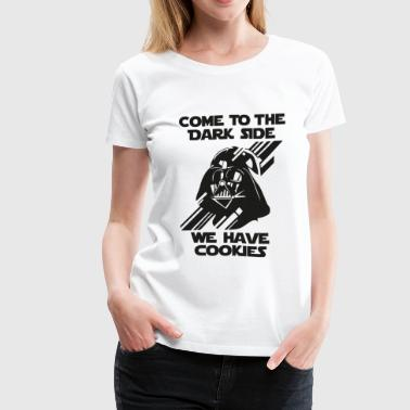Darth Come To The Dark Side - Women's Premium T-Shirt