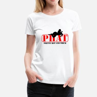 Girls P.H.A.T. - Women's Premium T-Shirt