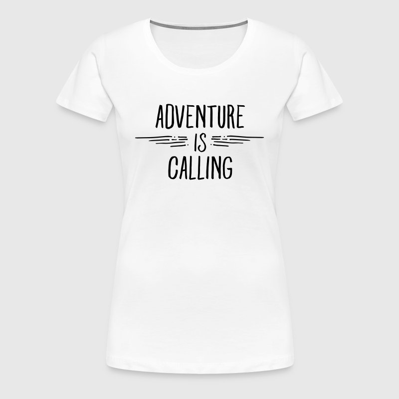 Adventure Is Calling - Women's Premium T-Shirt