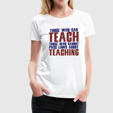 Teachers - Women's Premium T-Shirt