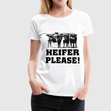 Dirty Sportswear heifer please farm t shirts - Women's Premium T-Shirt