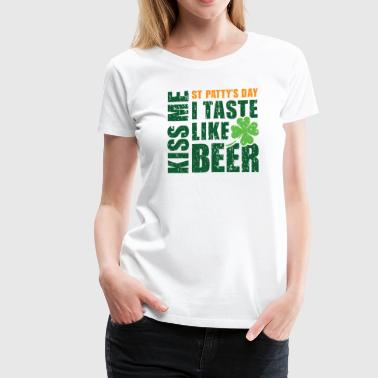 KISS ME I TASTE LIKE BEER - Women's Premium T-Shirt
