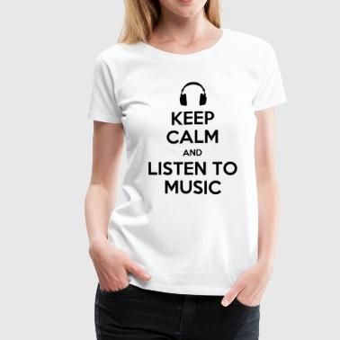 keep calm listen to music - Women's Premium T-Shirt