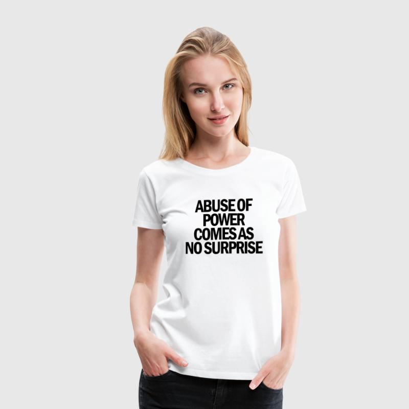 Abuse of power - Women's Premium T-Shirt