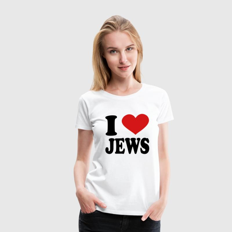 I Love jews - Women's Premium T-Shirt