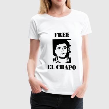 El Chapo / Humor / Drug / Drogue / Cannabis / Cool - Women's Premium T-Shirt
