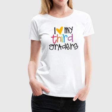 love my third graders teacher shirt - Women's Premium T-Shirt