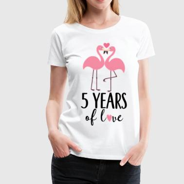 5th Anniversary Flamingo 5 Years - Women's Premium T-Shirt