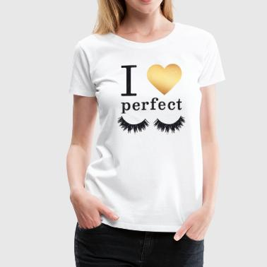 I Love My Perfect Eyelashes - Women's Premium T-Shirt
