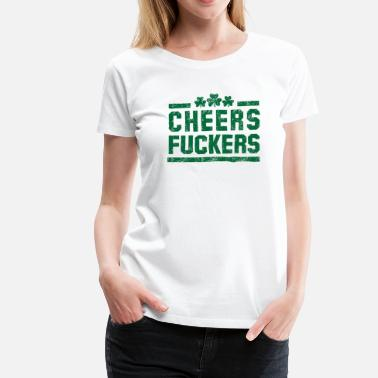 Fucker Jokes Cheers Fuckers - Women's Premium T-Shirt
